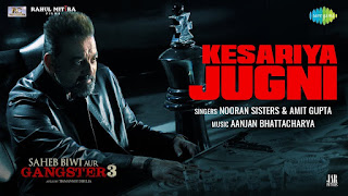 Kesariya Jugni Song Lyrics | Feat. Nooran Sisters | Saheb Biwi Aur Gangster 3 | Sanjay Dutt | Mahi | Chitrangada