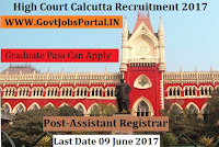 High Court Calcutta Recruitment 2017 – Assistant Registrar