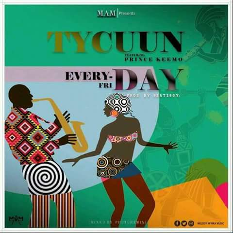Tycuun__Everyday Friday(Feat. Prince Keemo)(Produced by BeatzBoy)