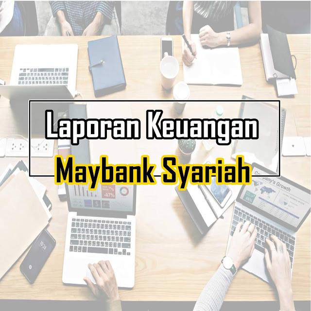 Download Laporan Keuangan Tahunan Maybank Syariah & Rasio Keuangan
