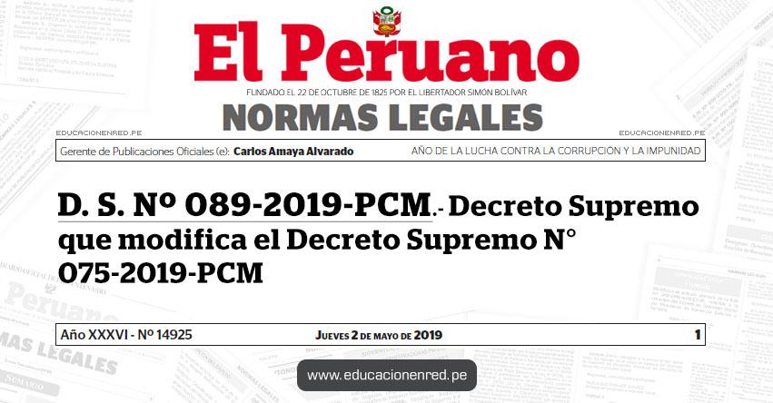 D. S. Nº 089-2019-PCM - Decreto Supremo que modifica el Decreto Supremo N° 075-2019-PCM - www.pcm.gob.pe