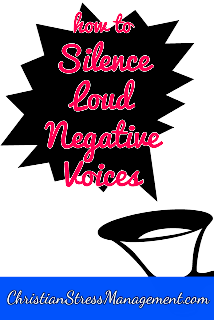 How to Silence Loud, Negative Voices