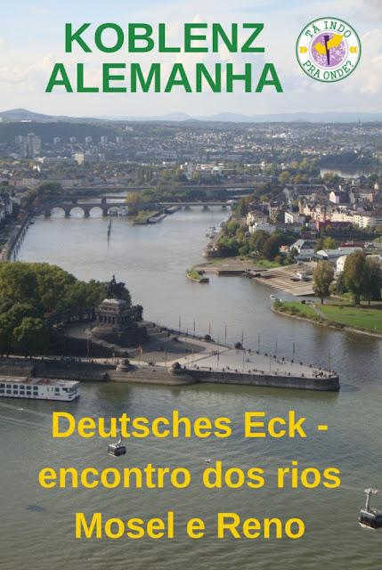 O encontro dos rios Mosel e Reno em Koblenz (Alemanha) e um passeio pela cidade