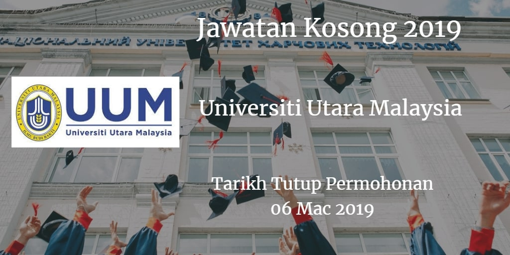 Jawatan Kosong UUM 06 Mac 2019
