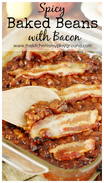 Spicy Baked Beans with Bacon ~ Easily whip up a tasty pan of these semi-homemade baked beans!  They're the perfect cookout side dish.  www.thekitchenismyplayground.com