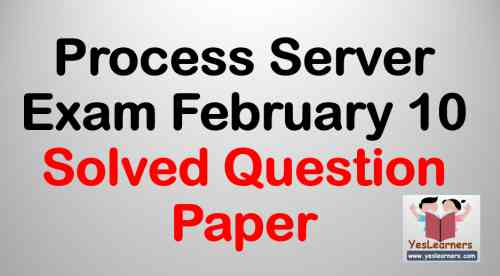 Process Server Exam - February 10 - Solved Question Paper