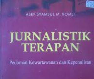 Pengertian Jurnalistik (Jurnalisme) - Kewartawanan dan Media Massa