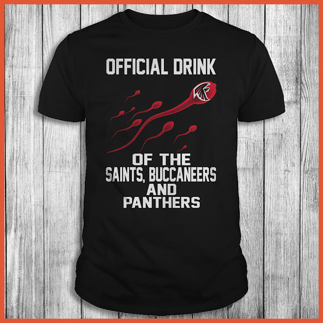 Atlanta Falcons - Official Drink Of The Saints, Buccaneers And Panthers Shirt