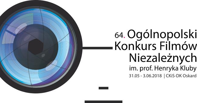 64. Ogólnopolskiego Konkursu Filmów Niezależnych im. prof. Henryka Kluby