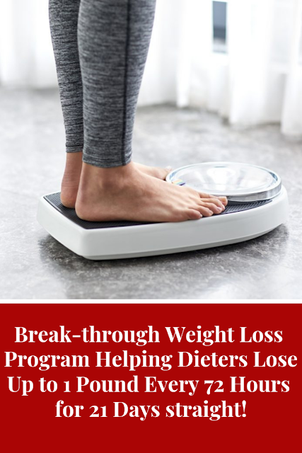 Break-through Weight Loss Program Helping Dieters Lose Up to 1 Pound Every 72 Hours for 21 Days straight
