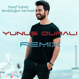 Yusuf Güney - Sevdaluğun Sarmadi (Yunus DURALI Remix)