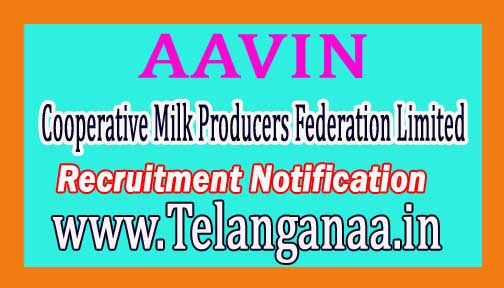 AAVIN Cooperative Milk Producers Federation Limited Tamilnadu Recruitment Notification 2017