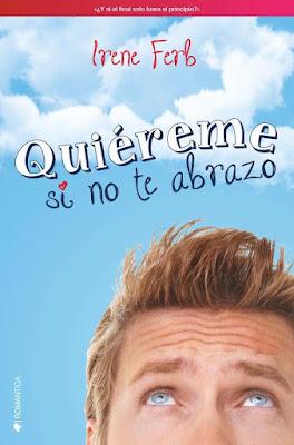 LIBRO - Quiéreme si no te abrazo Irene Ferb (Kiwi - 4 Abril 2016) Edición papel & digital ebook kindle NOVELA ROMANTICA | comprar en Amazon España