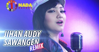 Jihan Audy, Dangdut Koplo, Dangdut Remix, Download Lagu Jihan Audy Sawangen Remix Mp3 Single Dangdut Remix Terbaru 2018, 2018
