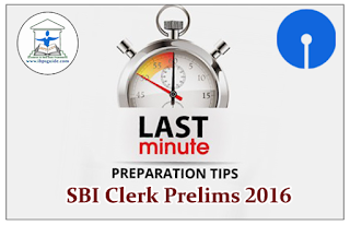 Last Minute Preparation Tips to Crack SBI Clerk Prelims 2016