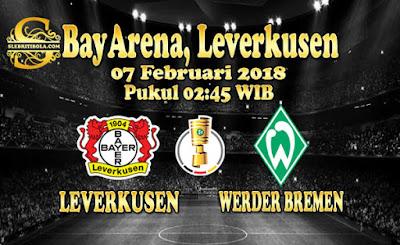 JUDI BOLA DAN CASINO ONLINE - PREDIKSI PERTANDINGAN GERMAN CUP LEVERKUSEN VS WERDER BREMEN 07 FEBRUARI 2018