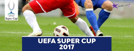 UEFA Super Cup Final 2017