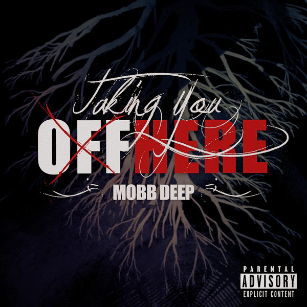 Mobb Deep - Taking You Off Here - Single  Cover