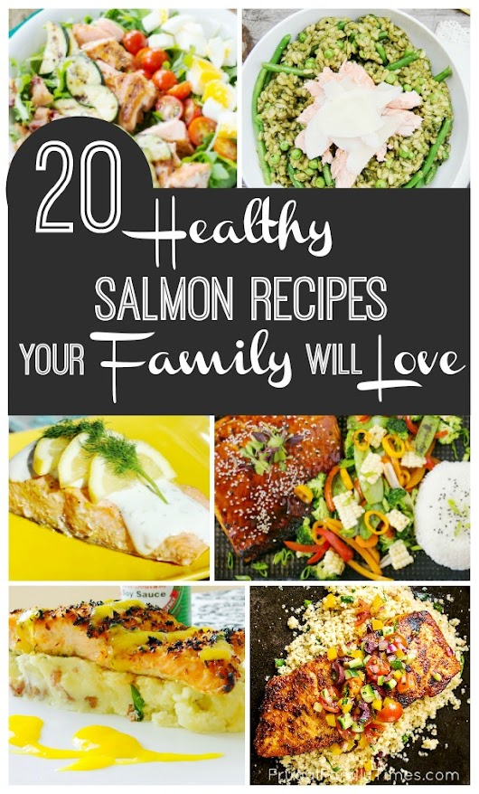 20 Healthy Salmon Recipes Your Family Will Love