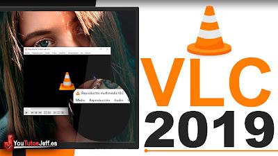 Como Descargar VLC Media Player Ultima Version 2019 FULL ESPAÑOL