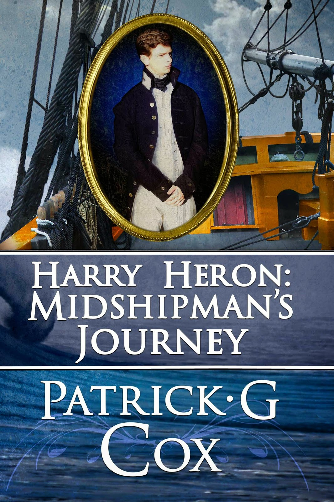 """Harry Heron: Midshipman's Journey"" author: Partick G Cox, cover designer: Kura Carpenter"