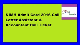 NIMH Admit Card 2016 Call Letter Assistant & Accountant Hall Ticket