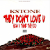 "Listen to ""They Don't Love You How They Say They Do"" by KStone (((AUDIO)))"