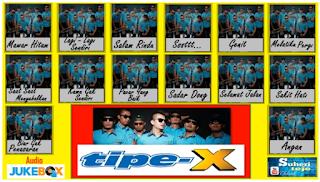 Kumpulan Lagu Mp3 Terbaik Tipe X Full Album Lengkap