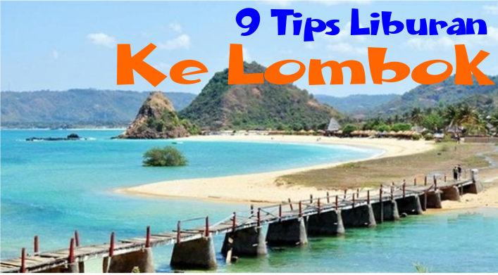 9 Tip Liburan Ke Lombok Tanpa Paket Wisata Murah Yang Menyenangkan