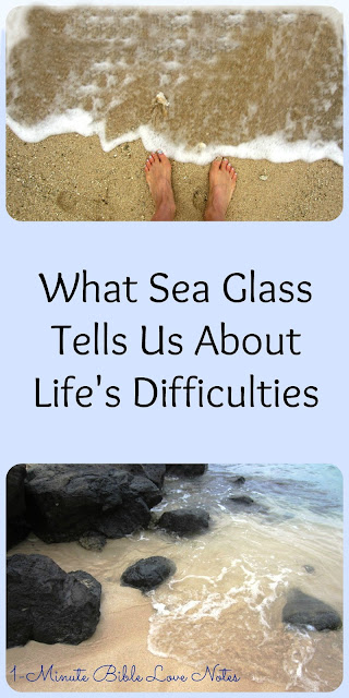 Sea Glass and Smooth Stones Reveal Some Important Truths About Hardships