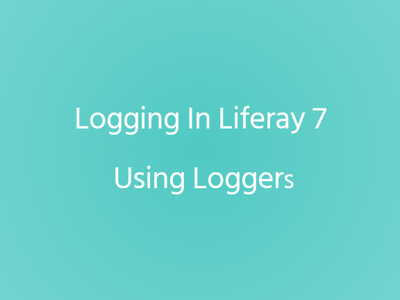 Logging In Liferay 7 Using Loggers