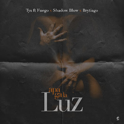 Tys Ft Fuego, Shadow Blow y Brytiago – Apaga La Luz