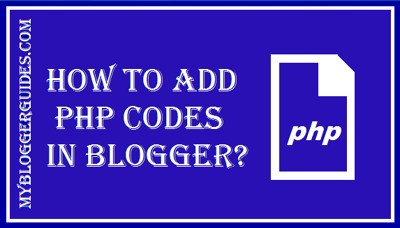Use PHP Codes, Add PHP Codes, Blogger with PHP files