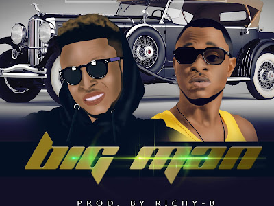 DOWNLOAD MP3: Richy B – Big Man ft Manpizy