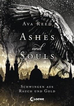 Bücherblog. Rezension. Buchcover. Ashes and Souls - Schwingen aus Rauch und Gold (Band 1) von Ava Reed. Jugendbuch, Fantasy. Loewe Verlag.