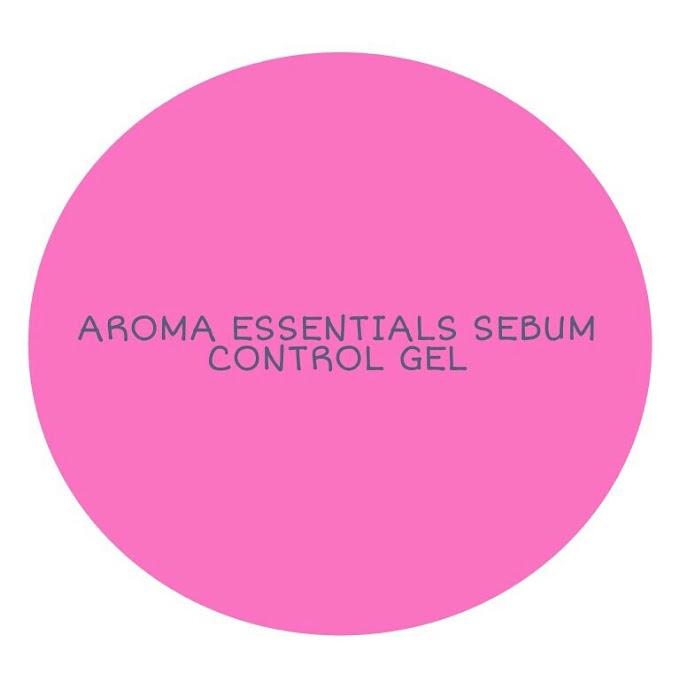 Aroma Essentials Sebum Control Gel Review