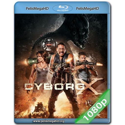 CYBORG X (2016) FULL 1080P HD MKV ESPAÑOL LATINO