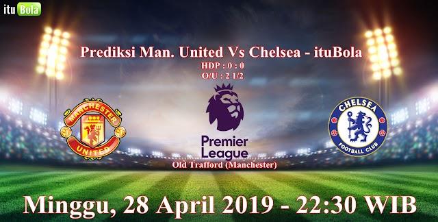 Prediksi Man. United Vs Chelsea - ituBola