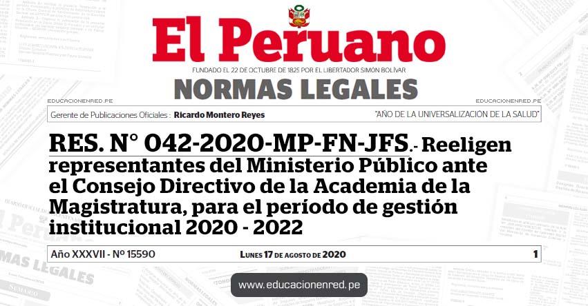 RES. N° 042-2020-MP-FN-JFS.- Reeligen representantes del Ministerio Público ante el Consejo Directivo de la Academia de la Magistratura, para el período de gestión institucional 2020 - 2022