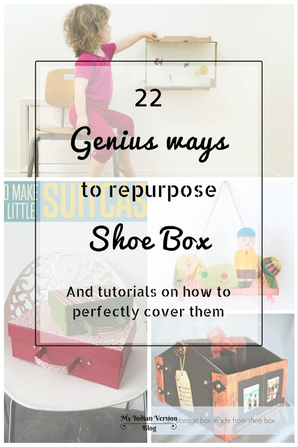 22-genius-ways-to-repurpose-shoebox-and-how-to-cover-shoe-box-tutorials-myindianversion-blog