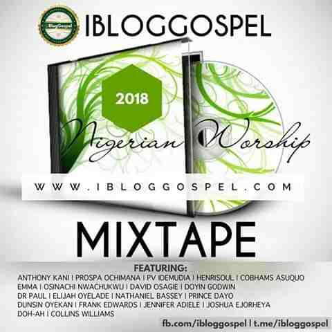 IBLOGGOSPEL-2018-WORSHIP-MIXTAPE