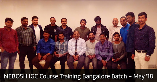 Join Our Nebosh Course Training in Bangalore- Sucessfull Story May'18 Nebosh IGC Batch