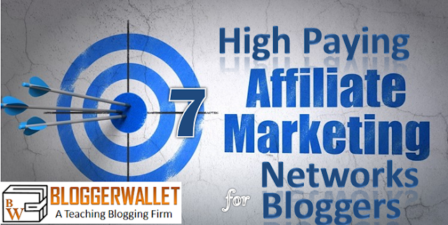 7 High Paying Affiliate Networks For Bloggers And Marketers