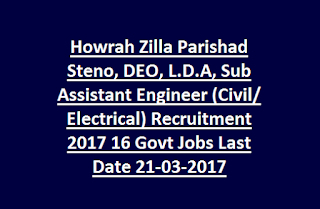 Howrah Zilla Parishad Steno, DEO, L.D.A, Sub Assistant Engineer (Civil, Electrical) Recruitment 2017 16 Govt Jobs Last Date 21-03-2017