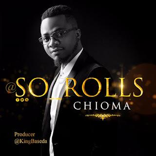 - So 2BRolls 2B  2BChioma 765204 - GOSPEL MUSIC: So Rolls – Chioma   @ENKRATEYA