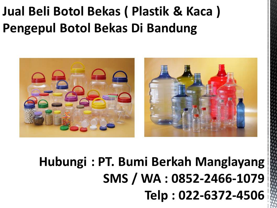 0852-2466-1079 Bisnis Limbah Botol Plastik  475a1f1dc1