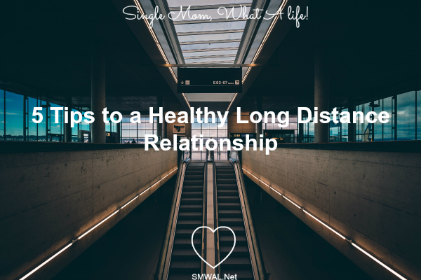 single, mom, Healthy, tips, Long Distance,Relationship, dating
