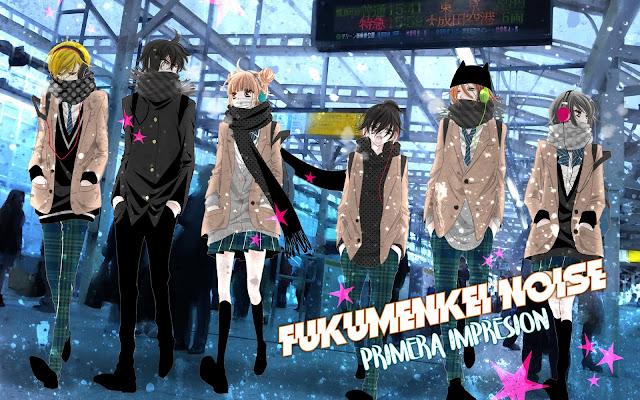 """RECOMENDADO Fukumenkei Noise [PRIMERA IMPRESION] """"Que es esto que siento"""""""