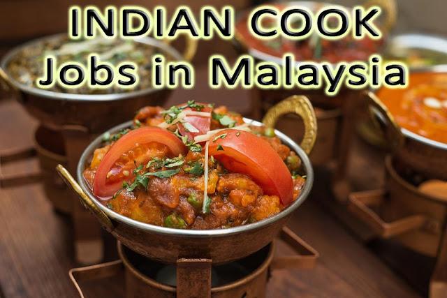 Indian Cook, Cook, Restaurant Jobs, Malaysia Jobs, Hotel Management Jobs,
