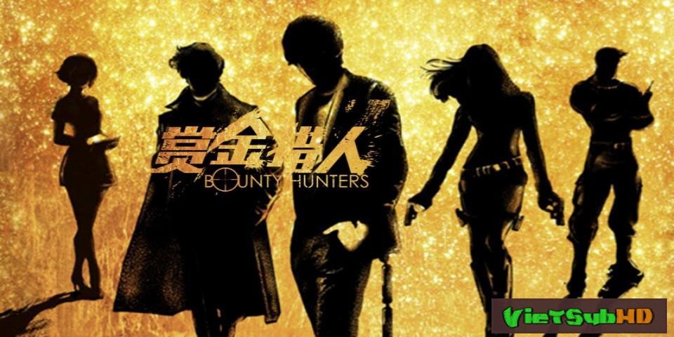 Phim Thợ Săn Tiền Thưởng VietSub TS | Bounty Hunters 2016